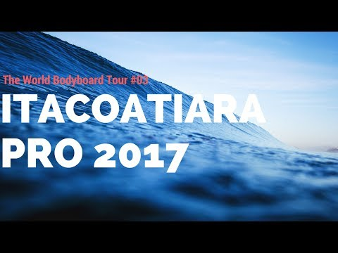 Itacoatiara PRO 2017 #03 - The World Bodyboard Tour