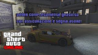 GTA Online:AVERE UN ADDER GRATIS ASSICURATA CON SEGNALATORE + DEPOSITARE VEICOLI DI LUSSO V2(GLITCH)