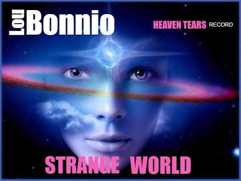 LOU BONNIO '' STRANGE WORLD '' Official Video Clip