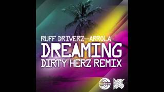 Ruff Driverz present Arrola - Dreaming (Dirty Herz Remix)