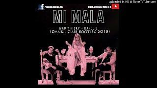 Mau y Ricky Karol G - Mi Mala ( Dank.L Club Bootleg 2018)