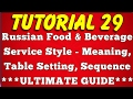 Russian Food Beverage Service - Meaning, Table Setting,Advantage,Disadvantage (Tutorial 29)