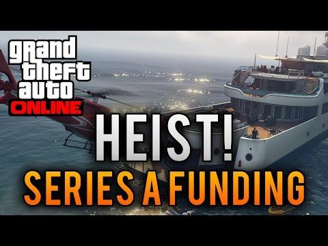 GTA ONLINE HEISTS # 3 SERIES A FUNDING