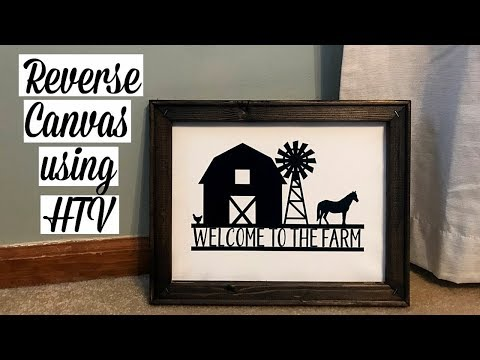 REVERSE CANVAS USING HTV AND EASY PRESS | FARMHOUSE STYLE