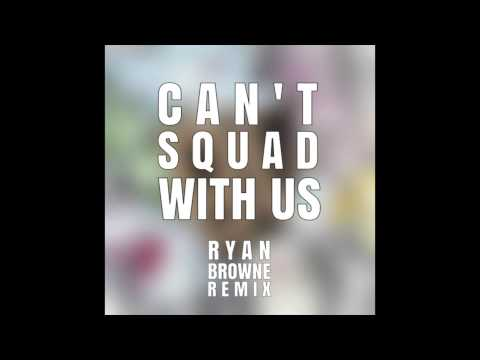 Borgore - Can't Squad With Us (Ryan Browne Remix)