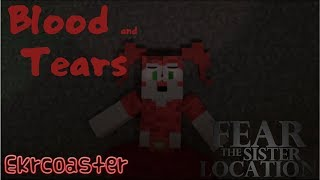 Blood and Tears [FEAR the Sister Location #4]