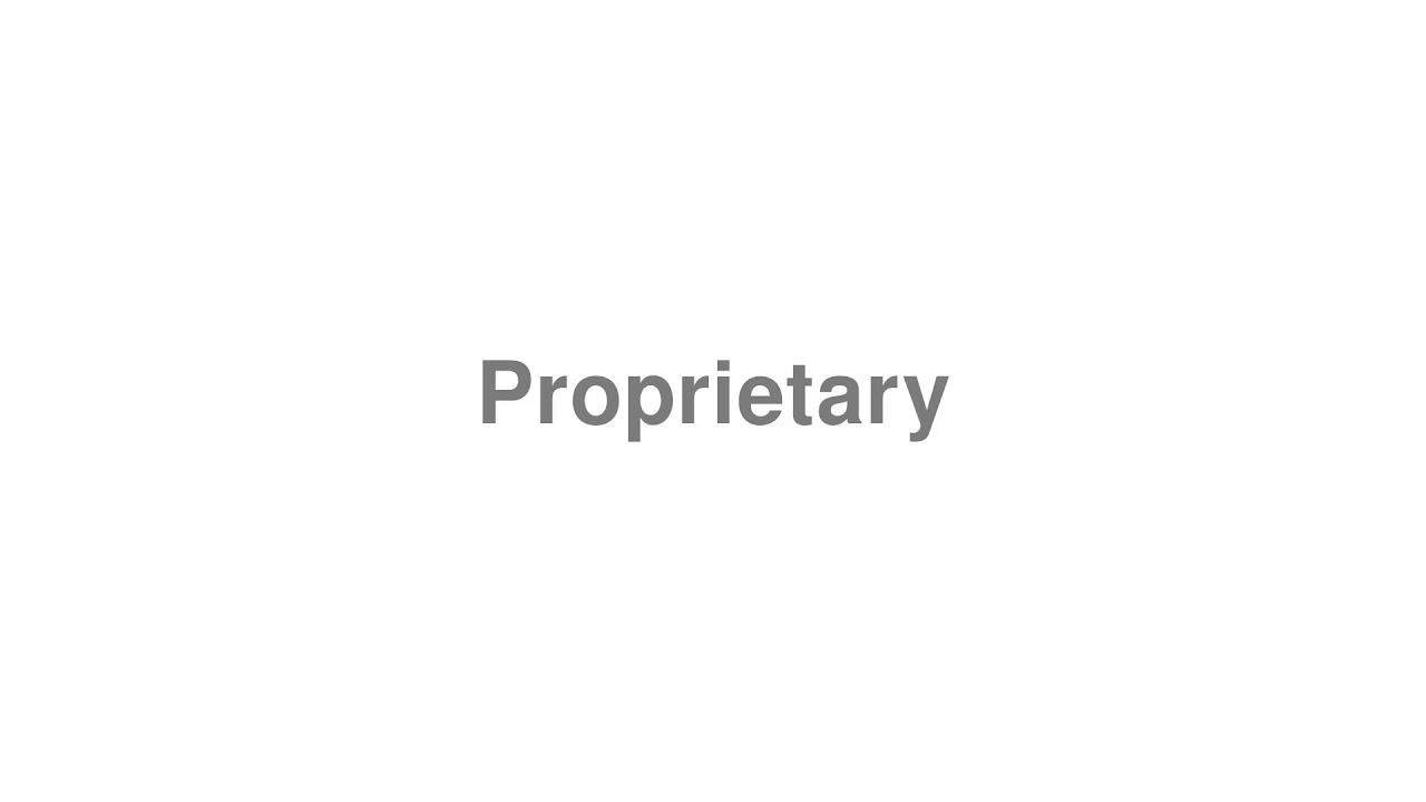 "How to pronounce ""Proprietary"" [Video]"