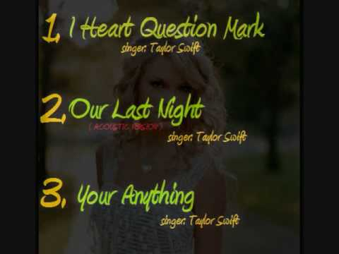 Your Anything,Our Last Night, and I Heart? -Taylor swift mp3 download link