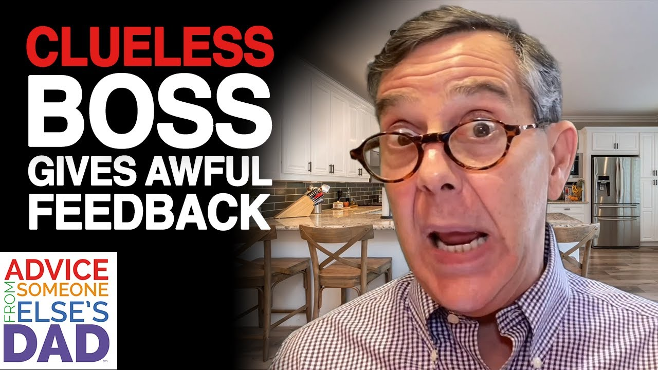 Clueless Boss Gives Awful Feedback | Millennials' Workplace Guide | Advice From Someone Else's Dad