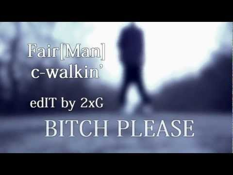 Bitch please | C-walk