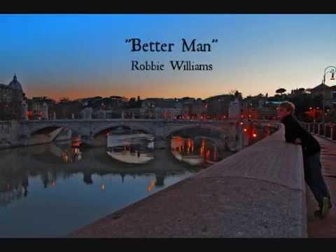 Better Man (Lyrics) - Robbie Williams