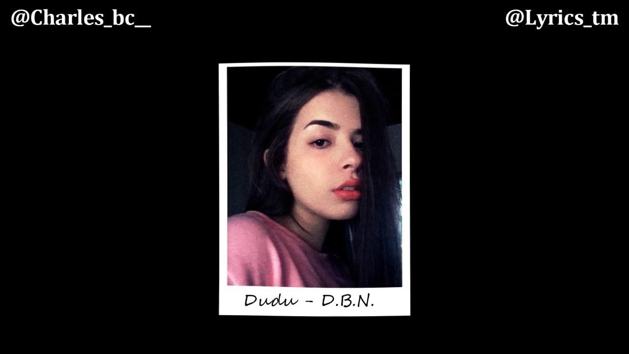 Dudu - D.B.N. - (Letra)