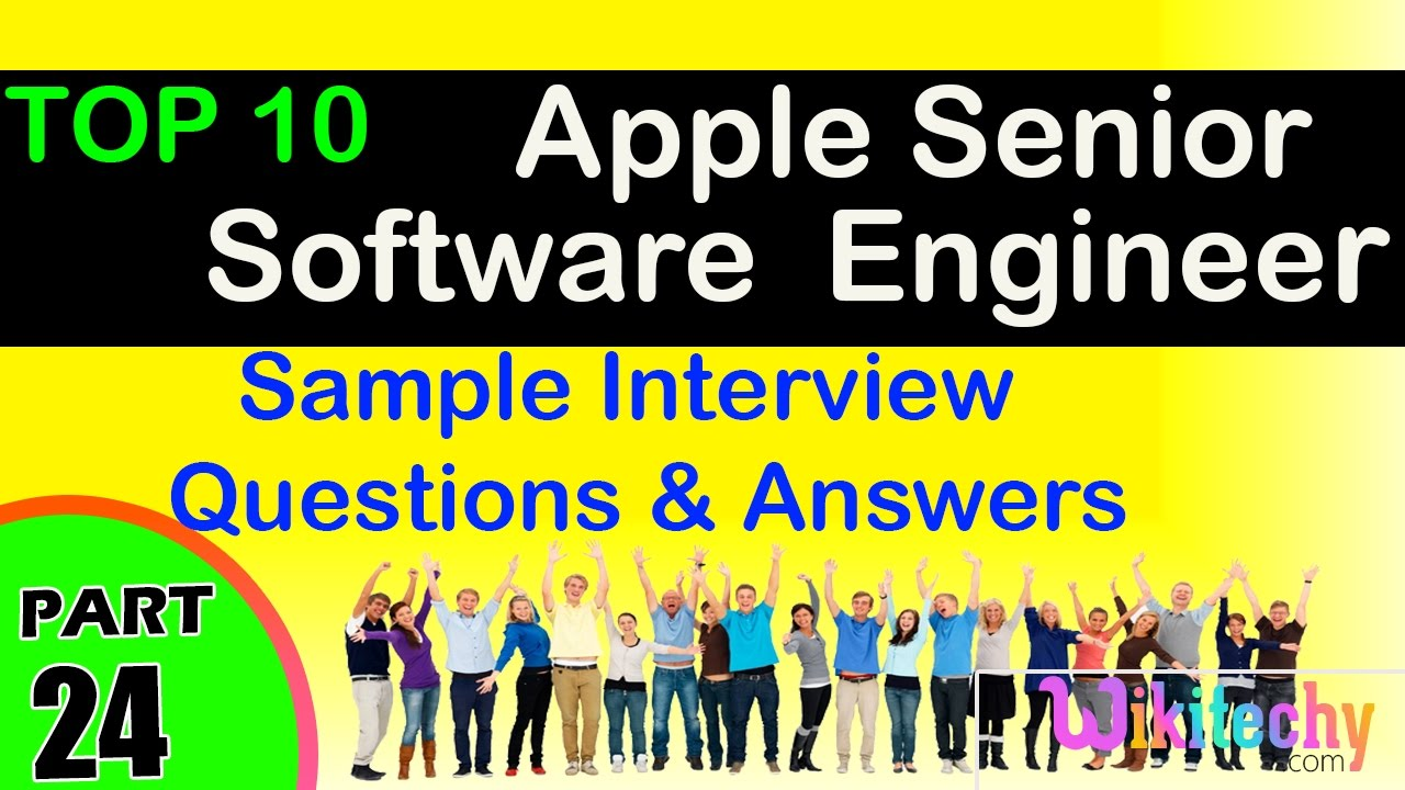 Apple Senior Software Engineer Top interview questions and answers for  freshers / experienced