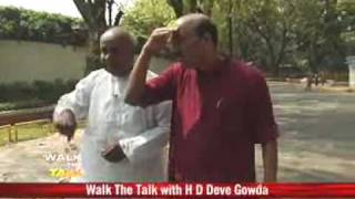Walk The Talk with H D Deve Gowda