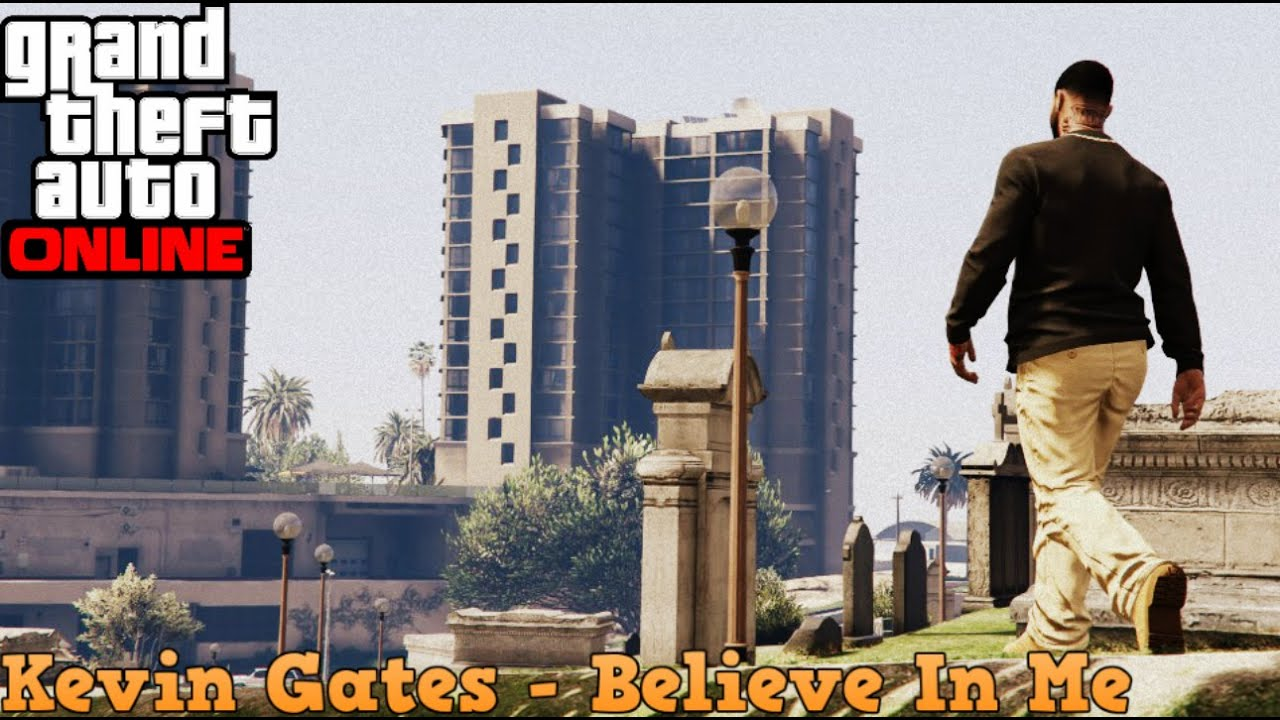 Gta Online Music Video Kevin Gates Believe In Me Hq Youtube
