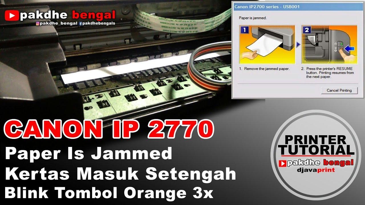 Printer Canon Ip2770 Kertas Masuk Setengah Langsung Error Blink