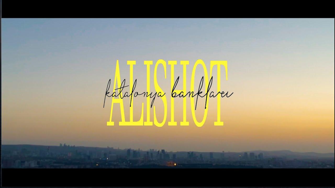 ALISHOT - KATALONYA BANKLARI (OFFICIAL VIDEO)