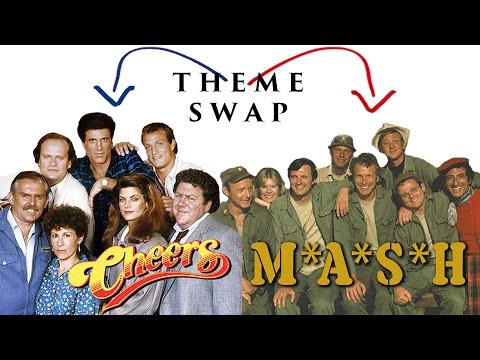 THEME SWAP: Cheers/M*A*S*H
