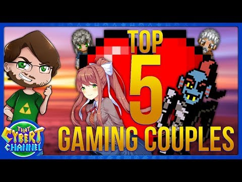 TOP 5 GAMING COUPLES VALENTINE'S DAY SPECIAL! - THAT CYBERT CHANNEL