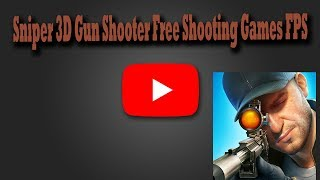 Sniper 3D Gun Shooter Free Shooting Games FPS