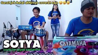 Download Lagu Efek job batal akhirnya???..SOTYA (cover) Yeyen Samantha | aZkia naDa mp3