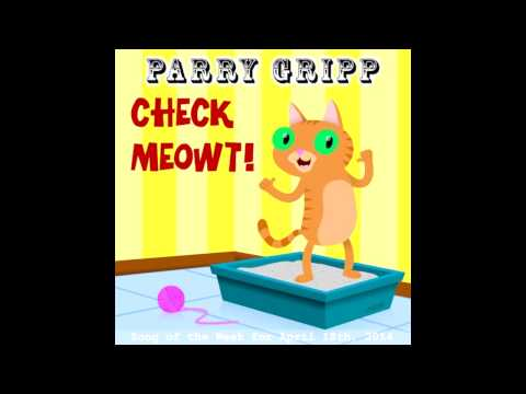 Parry Gripp - Check Meowt!