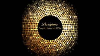 Lovespace -Royal Mirroball Mix-