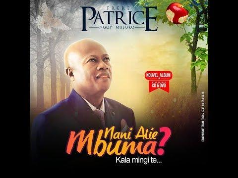 Clips officiel Album NANI ALIEE MBUMA FRERE PATRICE NGOY MUSOKO