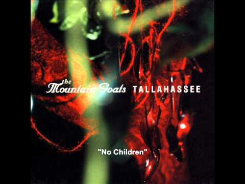 The Mountain Goats - No Children - Tallahassee