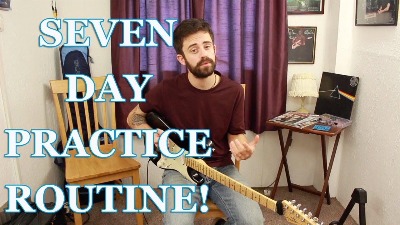 the 7 day guitar practice routine youtube. Black Bedroom Furniture Sets. Home Design Ideas