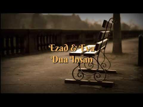 Eva & Ezad - Dua Insan