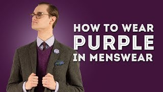 How To Wear Purple (Violet) in…