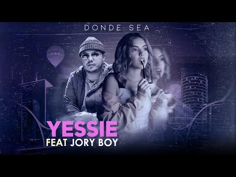 Donde Sea – Yessie ft. Jory Boy
