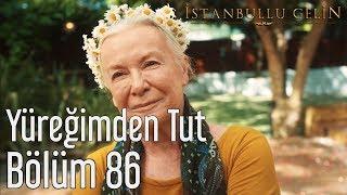 İstanbullu Gelin 86.  - M.Cem Tuncer Feat. Eylem Aktaş - Yüreğimden Tut Resimi