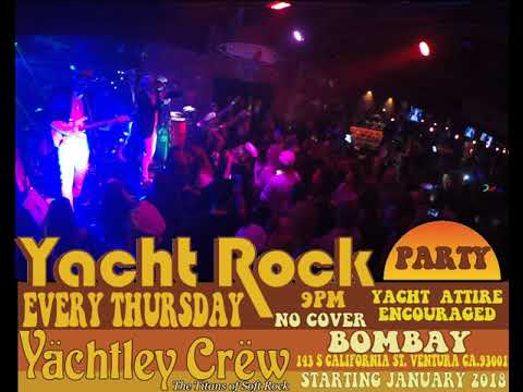 Yächtley Crëw at Bombay Bar and Grill in Ventura Every Thursday!