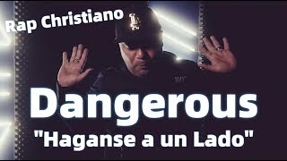 "Rap Christiano - Dangerous - ""Haganse a un Lado"" (@ChristianRapz)[Christian Rap]"
