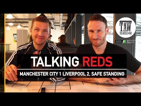 Manchester City 1 Liverpool 2, Safe Standing  | TALKING REDS
