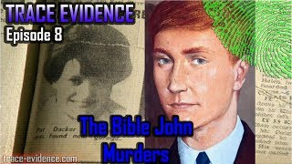 Trace Evidence - 008 - The Bible John Murders