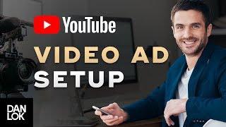 How To Setup A YouTube Ad Video - Video Marketing Secrets Ep.10