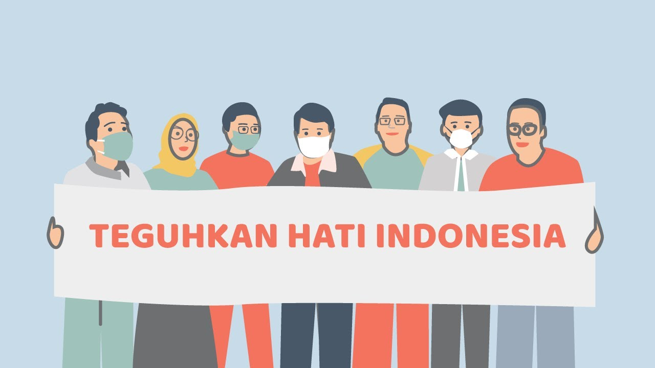 TEGUHKAN HATI INDONESIA