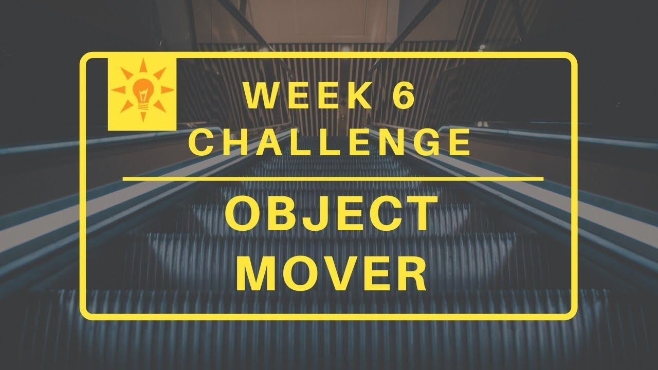 2020 Week 6: Object Mover