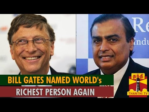 Bill Gates is named world's richest person again...-Thanthi TV