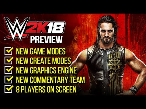 WWE 2K18 PREVIEW: NEW GAME MODES, COMMENTARY TEAM, 8 PLAYERS ON SCREEN, MYCAREER & MORE!