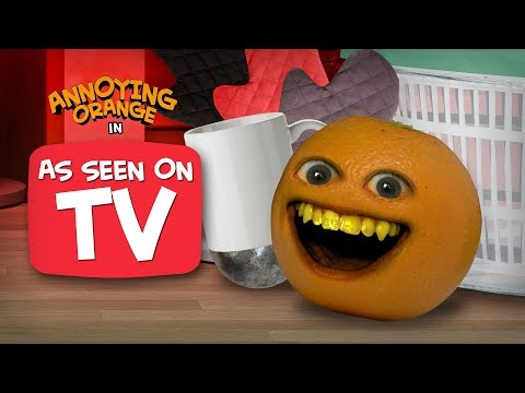 Annoying Orange – As Seen On TV!