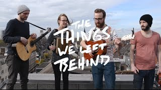 We used to be Tourists - The Things We Left Behind (The Rooftop Sessions)