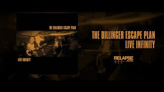 THE DILLINGER ESCAPE PLAN - Live Infinity [FULL ALBUM STREAM]