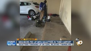 Neighbors fed up with squatters in their carport
