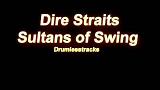 Dire Straits - Sultans of Swing [Drumlesstrack]