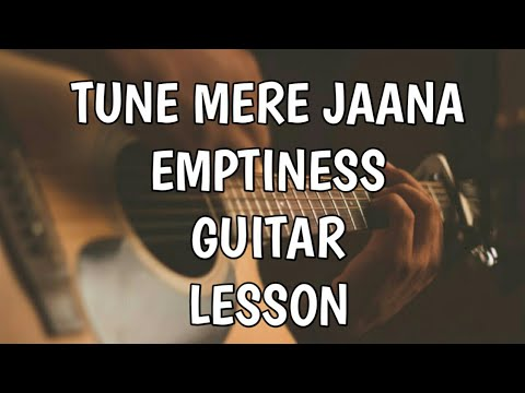 Tune Mere Jaana Emptiness Chords Lesson Youtube