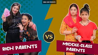 Rich Parents vs Middle class Parents || Sibbu Giri
